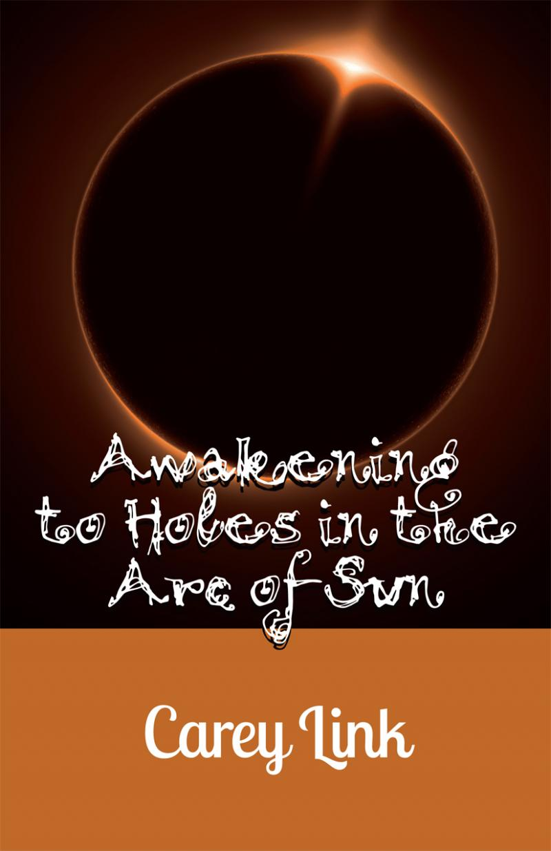 Cover for Awakening to Holes in the Arc of Sun
